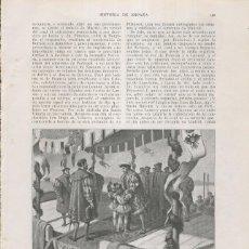Coleccionismo: HISTORIA DE ESPAÑA LAMINA 119: FRANCISCO I RECOBRA LA LIBERTAD DEJANDO A SUS HIJOS DE REHENES (1526). Lote 243934185