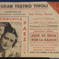 Coleccionismo: GRAN TEATRO TIVOLI - CONCHITA PAEZ - COMPAÑÍA COMEDIAS MUSICALES. 12 DE JUNIO 1940.. Lote 244947185
