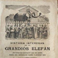Coleccionismo: HISTÒRIA INTERESAN DE UN GRANDIÓS ELEFAN ... ROMANCES, CAÑA Y CORDEL. REUS.. Lote 247782755