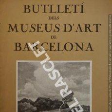 Coleccionismo: ANTIGÜO BUTLLETÍ DELS MUSEUS D' ART DE BARCELONA - JUNTA DE MUSEUS - GENER 1932. Lote 254971685