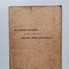 Coleccionismo: REGLAMENTO NACIONAL PARA EL TRABAJO EN LA INDUSTRIA SIDERO-METALURGICA BILBAO. Lote 255468100