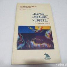 Coleccionismo: XVII LICEO DE CÁMARA TEMPORADA 2008-2009 HAYDN, BRAHMS, LIGETI W6687. Lote 257764950