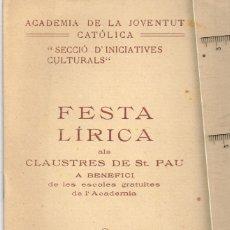 "Coleccionismo: 1915 ACADEMIA DE LA JOVENTUT CATÓLICA ""FESTA LÍRICA"" ""AMÍCH E AMAT"" R. LULL - AGUSTÍ VALLS I VICENS. Lote 258793535"