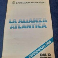 Coleccionismo: FOLLETO DE PROPAGANDA INSTITUCIONAL REFERENDUM ALIANZA ATLANTICA. Lote 259953045