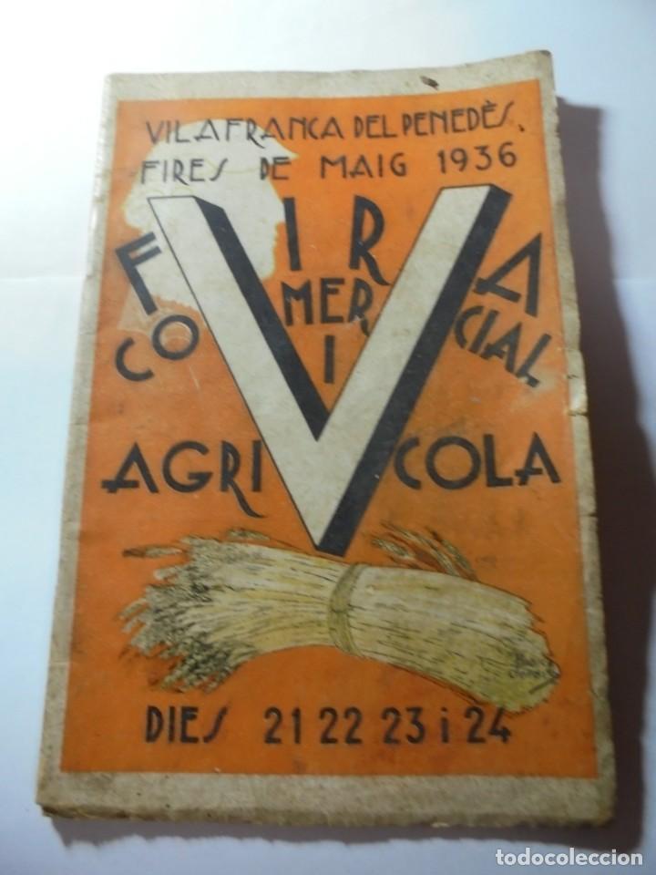 MAGNIFICO ANTIGUO PROGRAMA DE VILAFRANCA DEL PENEDES FIRA COMERCIAL Y AGRICOLA 1936 (Coleccionismo - Laminas, Programas y Otros Documentos)