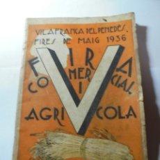 Coleccionismo: MAGNIFICO ANTIGUO PROGRAMA DE VILAFRANCA DEL PENEDES FIRA COMERCIAL Y AGRICOLA 1936. Lote 266803474