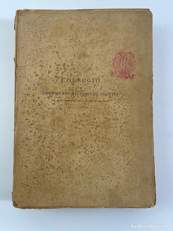 DOC-55.COL. DE DOCUMENTS HISTORICS INÈDITS DEL ARXIU MUNICIPAL DE LA CIUTAT DE BARCELONA. VOL.VII. (Coleccionismo - Laminas, Programas y Otros Documentos)