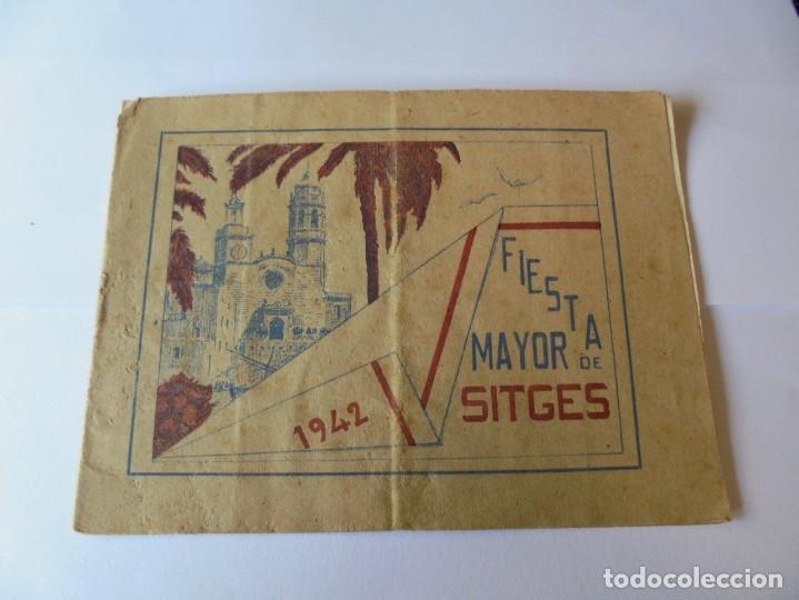 MAGNIFICO ANTIGUO PROGRAMA FIESTA MAYOR SITGES DEL 1942 (Coleccionismo - Laminas, Programas y Otros Documentos)