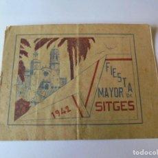 Coleccionismo: MAGNIFICO ANTIGUO PROGRAMA FIESTA MAYOR SITGES DEL 1942. Lote 275884333