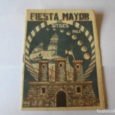 Coleccionismo: MAGNIFICO ANTIGUO PROGRAMA FIESTA MAYOR SITGES DEL 1940. Lote 275885138