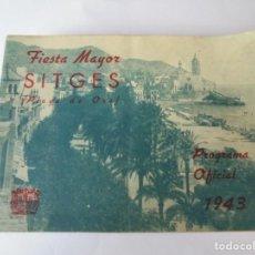 Coleccionismo: MAGNIFICO ANTIGUO PROGRAMA FIESTA MAYOR SITGES DEL 1943. Lote 275885368