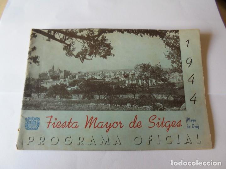 MAGNIFICO ANTIGUO PROGRAMA FIESTA MAYOR SITGES DEL 1944 (Coleccionismo - Laminas, Programas y Otros Documentos)