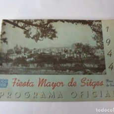 Coleccionismo: MAGNIFICO ANTIGUO PROGRAMA FIESTA MAYOR SITGES DEL 1944. Lote 275885658