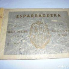 Coleccionismo: MAGNIFICO ANTIGUO PROGRAMA DE LA FIESTA MAYOR DE ESPARRAGUERA DEL 1957. Lote 277663278