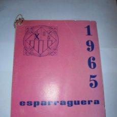 Coleccionismo: MAGNIFICO ANTIGUO PROGRAMA DE LA FIESTA MAYOR DE ESPARRAGUERA DEL 1965. Lote 277663428