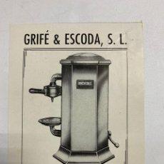 Coleccionismo: DÍPTICO PUBLICITARIO GRIFÉ & ESCODA. MAQUINAS DE CAFÉ EXPRES ELÉCTRICAS. VER FOTOS. Lote 278705268