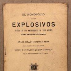 Coleccionismo: EL MONOPOLIO DE LOS EXPLOSIVOS (NOTICIA ANTECEDENTES CONSEJO DE ESTADO). 1898 IMP. TERESIANA. Lote 281799858