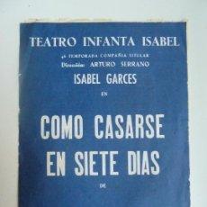 Colecionismo: TEATRO INFANTA ISABEL. ISABEL GARCÉS. COMO CASARSE EN SIETE DÍAS. DE ALFONSO PASO. MADRID 1962. Lote 285449423