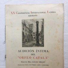 Coleccionismo: XX CONFERENCIA INTER. LANERA. AUDICIÓN ÍNTIMA. ORFEÓ CATALÀ. I.G. OLIVA DE VILANOVA. BARCELONA, 1951. Lote 285974228