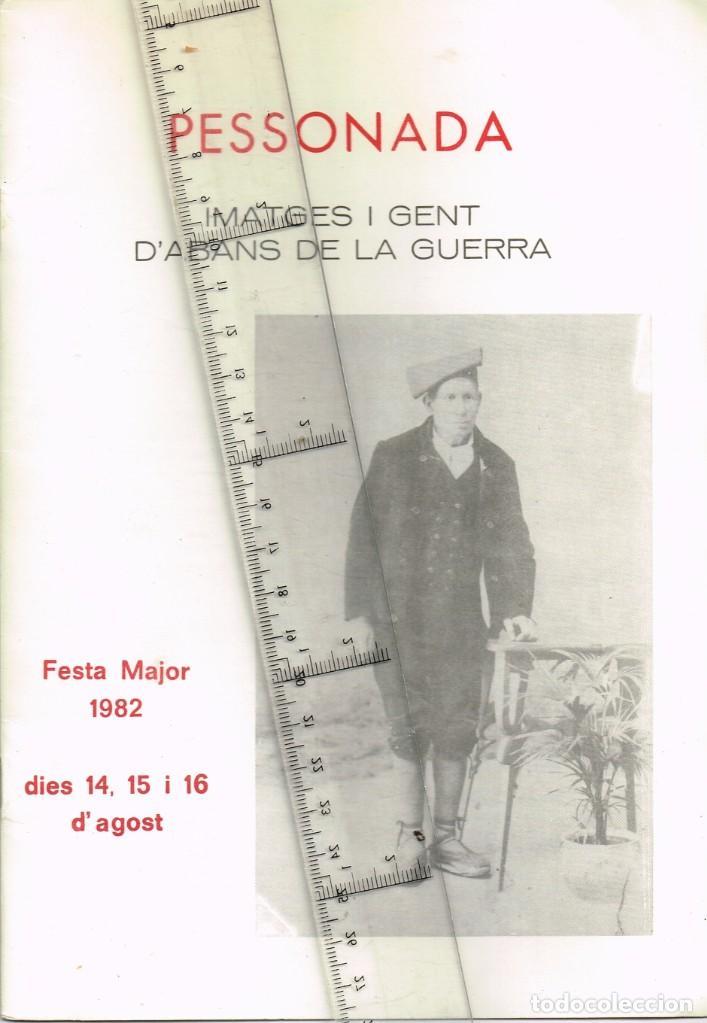 1982 PESSONADA FESTA MAJOR - IMATGES I GENT D´ABANS DE LA GUERRA. HISTORIES PINTORESQUES ANTIGUES (Coleccionismo - Laminas, Programas y Otros Documentos)