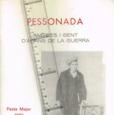 Coleccionismo: 1982 PESSONADA FESTA MAJOR - IMATGES I GENT D´ABANS DE LA GUERRA. HISTORIES DE PERSONATGES ANTICS. Lote 288659048
