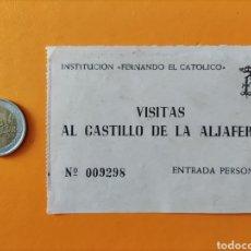 Colecionismo: ENTRADA ANTIGUA- VISITAS AL CASTILLO DE LA ALJAFERIA- ZARAGOZA. Lote 293772783