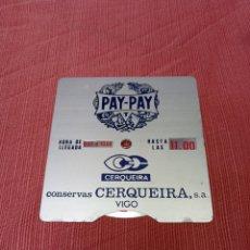 Coleccionismo: DISCO HORARIO PAPEL FUMAR PAY PAY - CONSERVAS CERQUEIRA VIGO. Lote 295791693