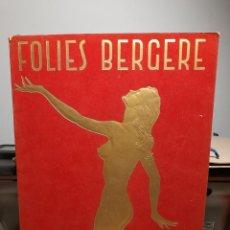 Coleccionismo: FOLIES BERGERE : FOLIES EN FETES ( PROGRAMA CATALOGO, AÑOS 60). Lote 296739988