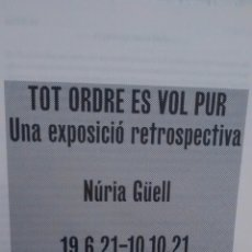 Coleccionismo: TOT ORDRE ES VOL PUR. UNA EXPOSICIO RETROSPECTIVA.NURIA GÜELL. (A1). Lote 297100148