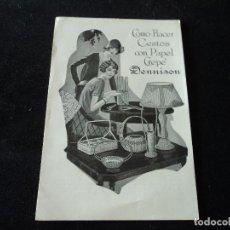 Coleccionismo: DENNISON MANUFACTURING CO. CÓMO HACER CESTOS DE PAPEL CREPÉ. 1930. Lote 297104553