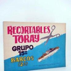 Coleccionismo Recortables: RECORTABLES TORAY GRUPO 15 BARCOS II 57. A 64. COLECCIÓN COMPLETA 8 LÁMS (BEAUMONT) 1962. OFRT. Lote 230805145