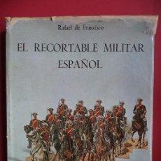Coleccionismo Recortables: EL RECORTABLE MILITAR ESPAÑOL.RAFAEL DE FRANCISCO.. Lote 111723455