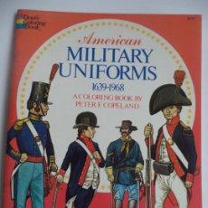 Coleccionismo Recortables: AMERICAN MILITARY UNIFORMS A COLORING BOOK 27 SOLDADOS DE TODOS LAS EPOCAS. Lote 192341193