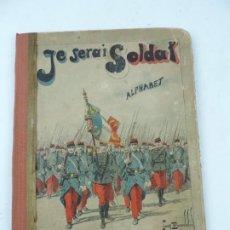 Coleccionismo Recortables: LIBRO JE SERAI SOLDAT, ALPHABET MILITAIRE PAR UN PAPA, PARIS GARNIER FRÈRES, LIBRAIRES-EDITEURS, MID. Lote 202077751