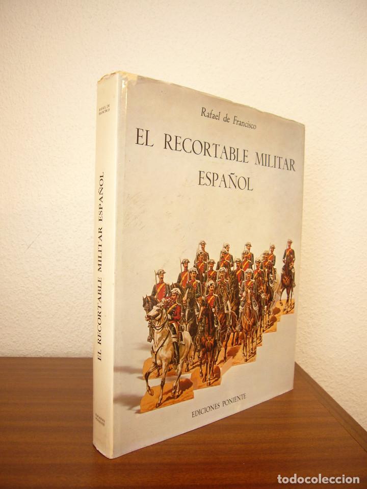 EL RECORTABLE MILITAR ESPAÑOL (PONIENTE, 1982) RAFAEL DE FRANCISCO. MUY BUEN ESTADO. GRAN FORMATO. (Coleccionismo - Recortables - Soldados)