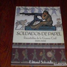 Coleccionismo Recortables: SOLDADOS DE PAPEL - RECORTABLES DE LA GUERRA CIVIL (1936-1939). Lote 224765601