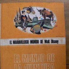 Cómics: EL MARAVILLOSO MUNDO DE WALT DISNEY - EL MUNDO DE LA AVENTURA - BURU LAN 1971.. Lote 27513511