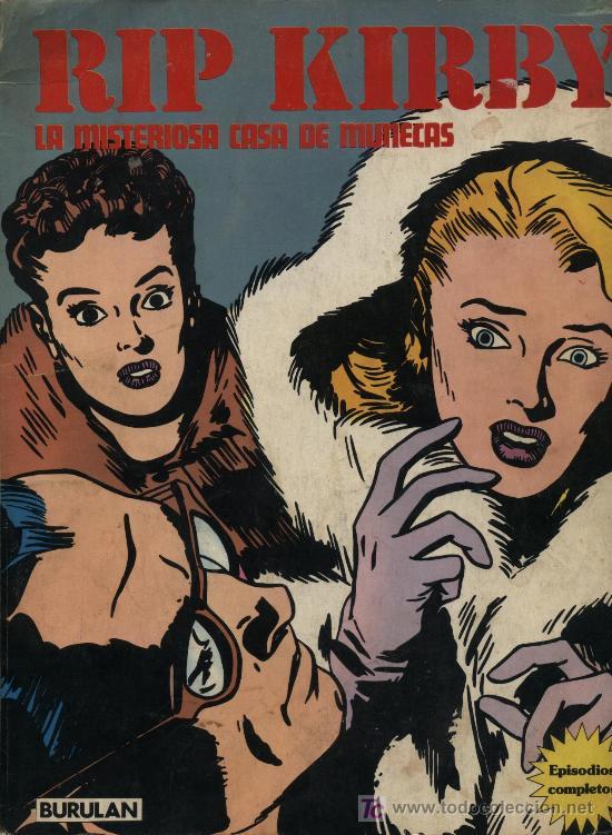 RIP KIRBY. 1974. EPISODIOS COMLPETOS. LA MISTERIOSA CASA DE MUÑECAS. (80 PÁGINAS) (Tebeos y Comics - Buru-Lan - Rip Kirby)