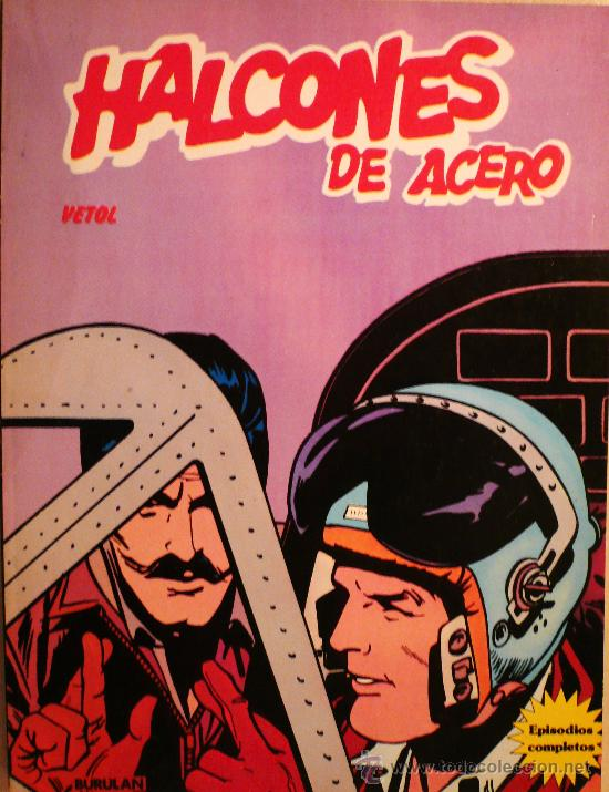 HALCONES DE ACERO / VETOL / EDITORIAL BURULAN (Tebeos y Comics - Buru-Lan - Halcones de Acero)