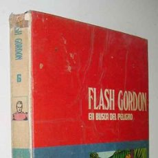 Cómics: TOMO 6 - FLASH GORDON - EN BUSCA DEL PELIGRO - LOMO BLANCO Y AZUL - ED. BURU LAN - AÑO 1973 - 240 PA. Lote 18987649