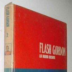 Cómics: TOMO 2 - FLASH GORDON - LA REINA DESIRA - LOMO BLANCO Y AZUL - ED. BURU LAN - AÑO 1971 - 240 PAG. -I. Lote 19010063