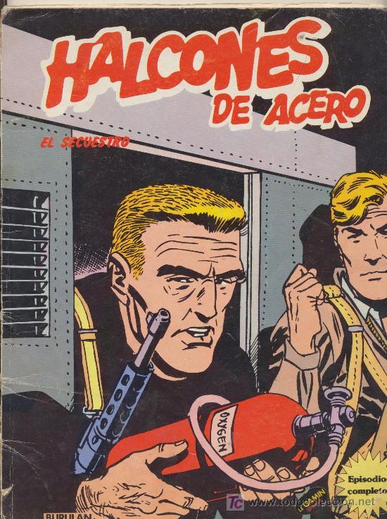 HALCONES DE ACERO. BURU LAN 1974. (80 PÁGINAS). EL SECUESTRO. (Tebeos y Comics - Buru-Lan - Halcones de Acero)
