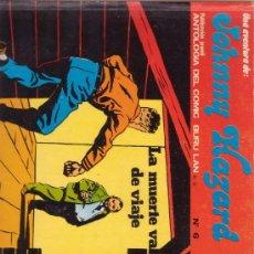 Cómics: JOHNNY HAZARD Nº 6. LA MUERTE VA DE VIAJE. ANTOLOGÍA DEL COMIC BURULAN.. Lote 27160311