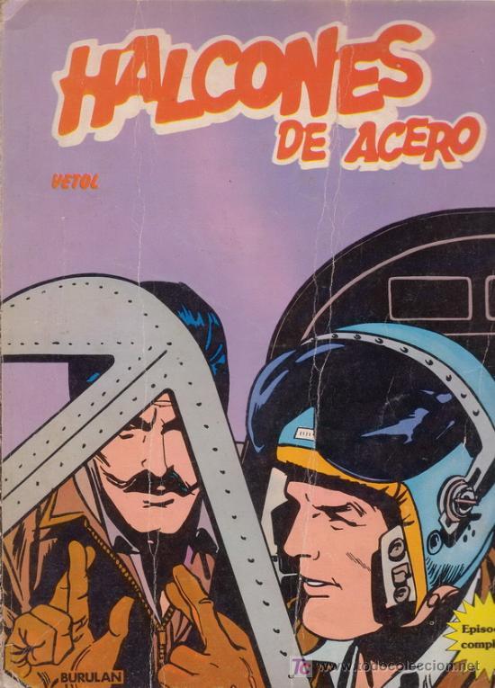 HALCONES DE ACERO. VETOL. EL LINGOTE. ALAN FOLEY. Nº 2. EDICIONES BURULAN. (Tebeos y Comics - Buru-Lan - Halcones de Acero)
