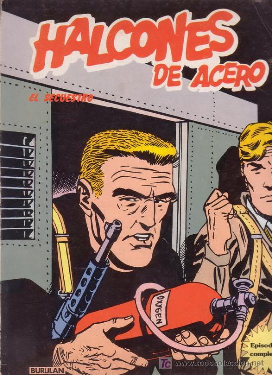 HALCONES DE ACERO. EL SECUESTRO.. ALAN FOLEY. Nº 1. EDICIONES BURULAN. (Tebeos y Comics - Buru-Lan - Halcones de Acero)