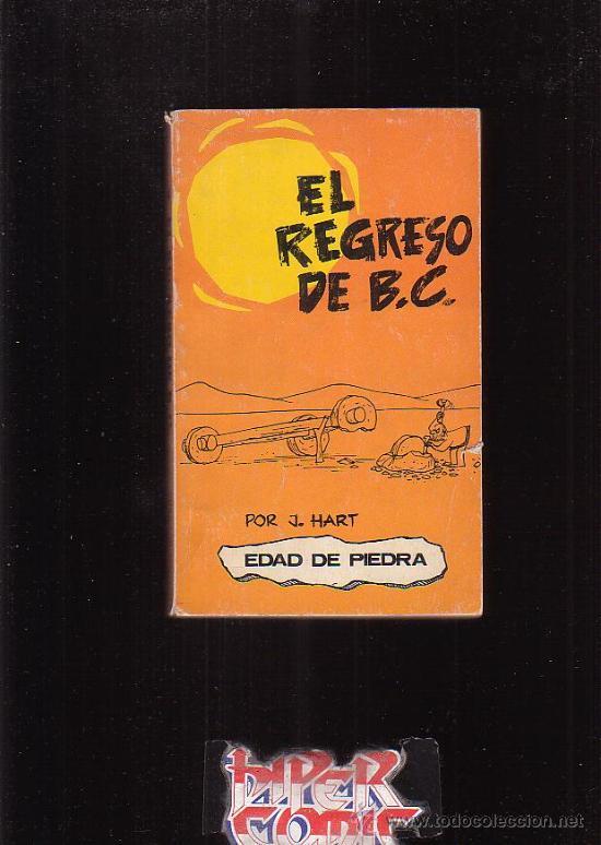 EL REGRESO DE B. C. , EDAD DE PIEDRA /POR: J. HART ( HUMOR EN VIÑETAS ) - EDITA : BURU LAN 1972 (Tebeos y Comics - Buru-Lan - Otros)