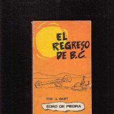 Cómics: EL REGRESO DE B. C. , EDAD DE PIEDRA /POR: J. HART ( HUMOR EN VIÑETAS ) - EDITA : BURU LAN 1972. Lote 23198562