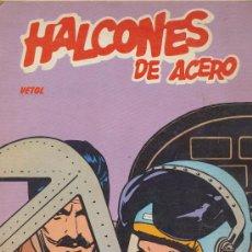 Cómics: HALCONES DE ACERO. VETOL.. Lote 26488345