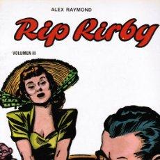 Cómics: RIP KIRBY - ALEX RAYMOND - EDICIONES B.O - VOLUMEN III. Lote 30277041