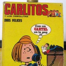 Cómics: CARLITOS Y LOS CEBOLLETAS. Lote 32581494